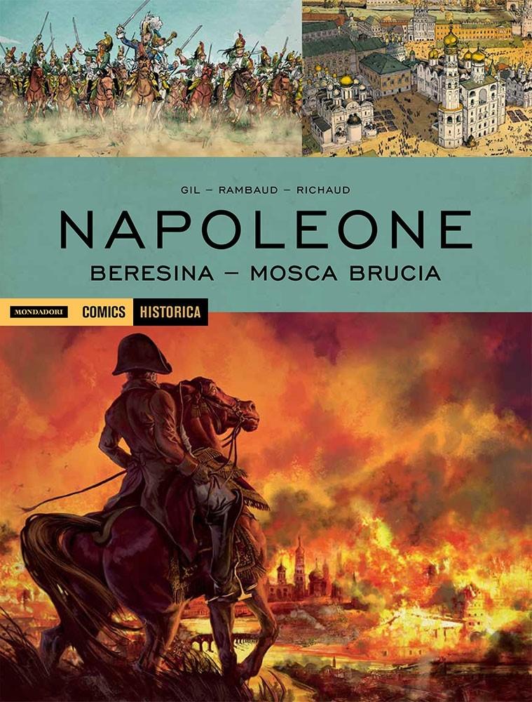 Historica - N° 67 - Berezina - Mosca Brucia - Berezina Mondadori Comics