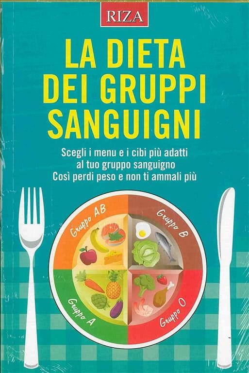 La dieta dei gruppi sanguigni - edizioni Riza