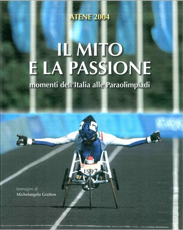 Libro Atene 2004 - Il mito e  la passione - Paraolympic Games