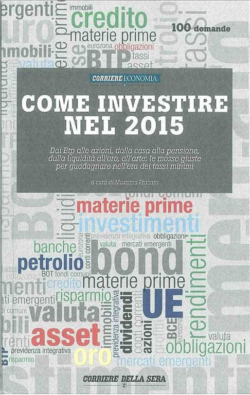 Come investire nel 2015  di CORRIERE ECONOMIA