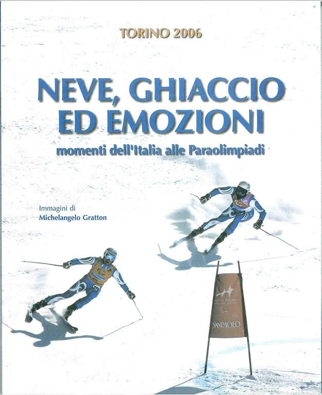 Libro TORINO 2006 - NEVE,GHIACCIO ED EMOZIONI - Paraolympic Games
