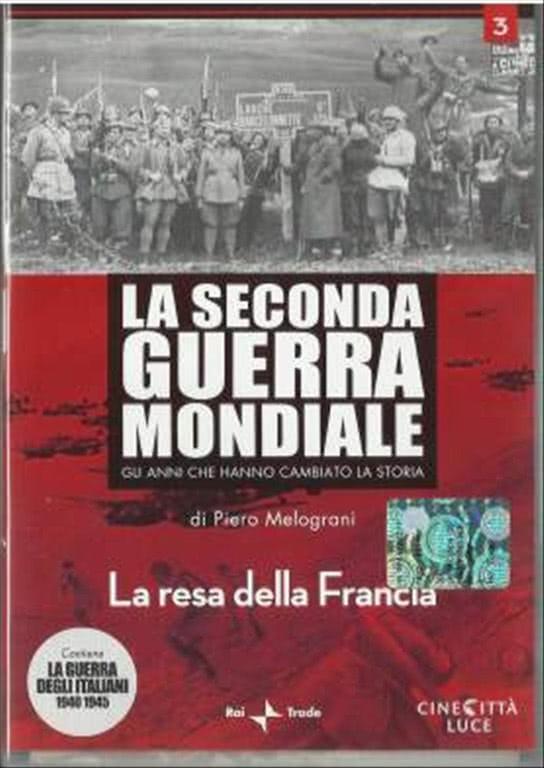 La seconda guerra mondiale - La resa della Francia - volume 3 DVD