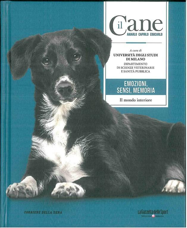 il CANE,amarlo capirlo educarlo-vol.11 Emozioni, sensi, memoria-Corriere Sera
