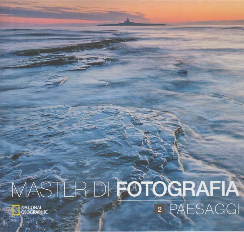Master di fotografia vol.2 Paesaggi - by National geographic