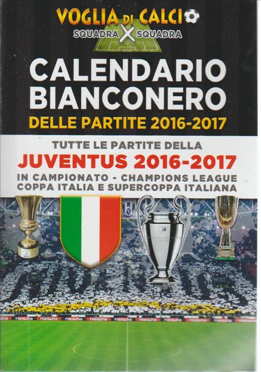 Calendario Delle Partite Della Juventus.Calendario Bianconero Delle Partite 2016 2017 Tutte Le
