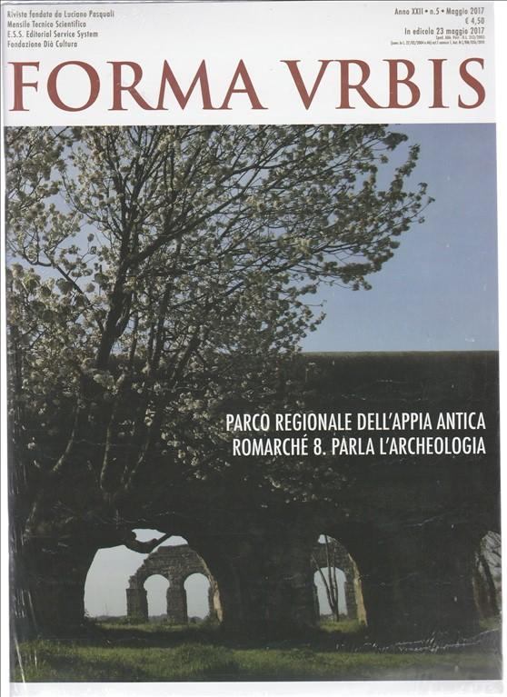"""Forma Urbis - mensile n. 5 Maggio 2017 """"Romarche' 8"""