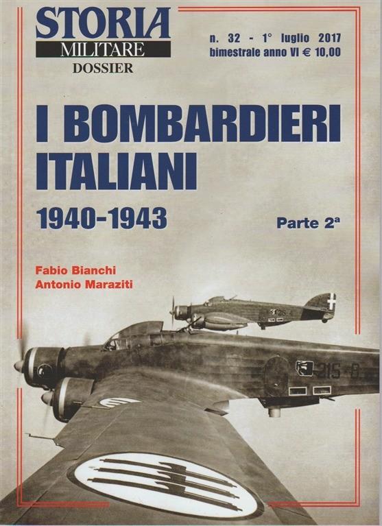 Storia Militare Dossier-bimestrale n.32 Luglio 2017-Bombardieri Italiani 1940-43