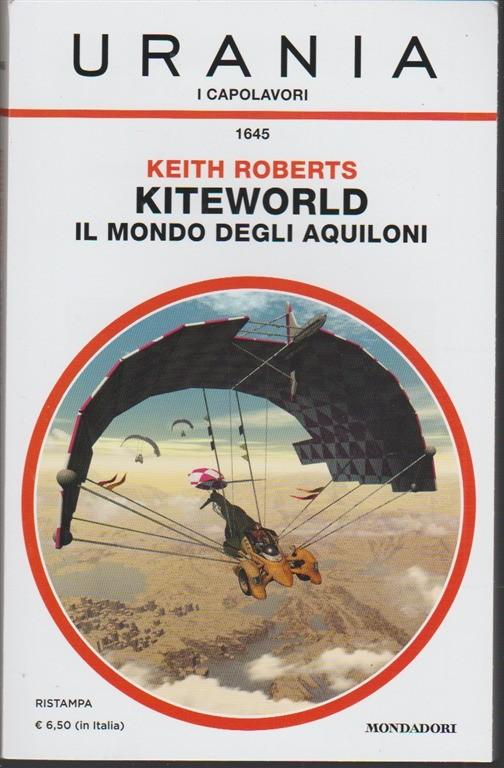 Kiteworld:Il Mondo degli aquiloni di Keith Roberts - Urania vol.1645