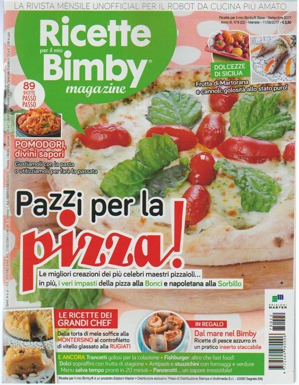 Ricette per il mio Bimby - mensile n. 22 Settembre 2017 Pazzi per la Pizza!