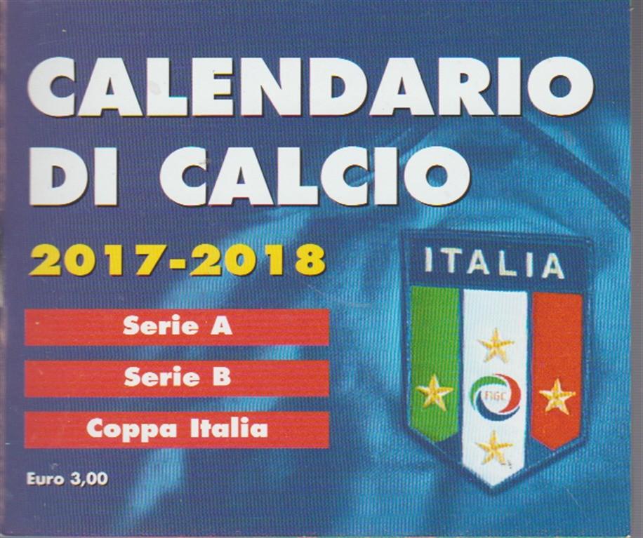 Coppa Italia Calendario.Calendario Tascabile Di Calcio 2017 18 Serie A Serie B