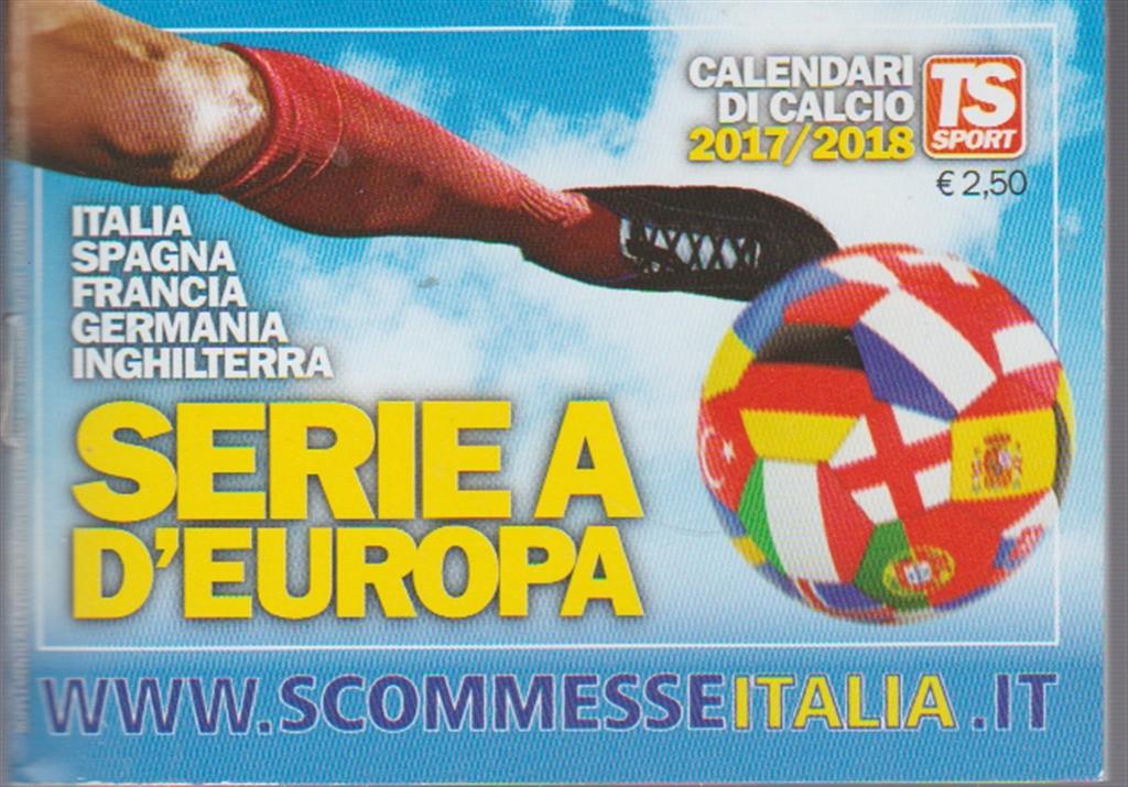 Calendario Calcio Spagnolo.Calendario Tascabile Di Calcio 2017 18 Serie A D Europa By