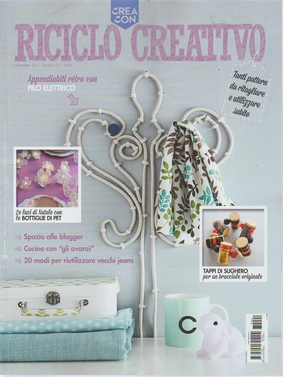 Crea con Riciclo Creativo Magazine - mensile n. 1 Novembre 2017 Tanti Pattern ...