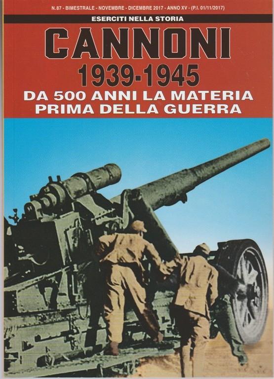 Eserciti nella Storia - bimestrale n. 87 Novembre 2017 Cannoni 1939-1945