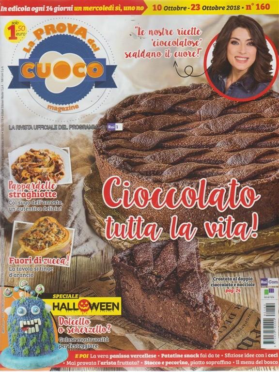 La Prova Del Cuoco - n. 160 - 10 ottobre - 23 ottobre 2018 - in edicola ogni 14 giorni un mercoledì si, uno no
