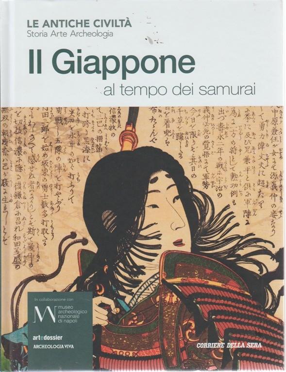 Antiche Civilta' - Il Giappone al tempo dei samurai - n. 8 - settimanale -