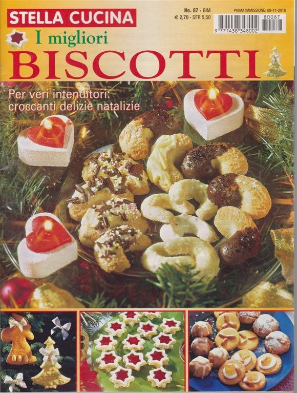 Stella Cucina - n. 87 - bimestrale - 8/11/2018 - I migliori biscotti