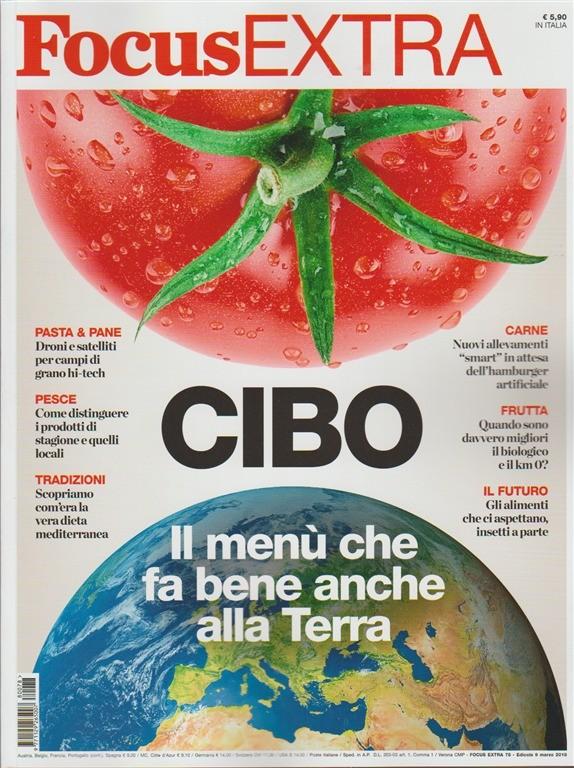Focus Extra -bimestrale n.78 Marzo2018 CIBO: il menù che f bene anche alla Terra