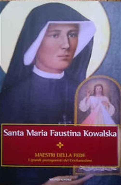 Maestri della Fede n° 30 - Santa Maria Faustina - Mondadori