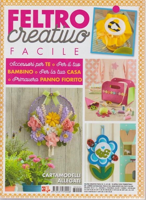 Feltro Creativo Facile n. 5 - 19 aprile 2018 - trimestrale