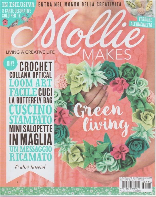 Mollie Makes -  n. 5 - bimestrale - maggio/giugno 2018  - living a creative life