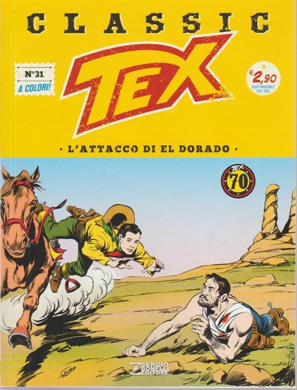 Tex Classic - L'attacco Di Eldorado n. 31 - quattordicinale - 27 aprile 2018