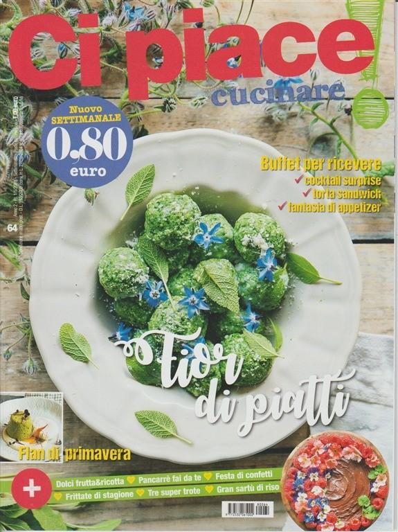 Ci Piace Cucinare ! - settimanale n. 64 - 1 Maggio 2018 Fior di piatti