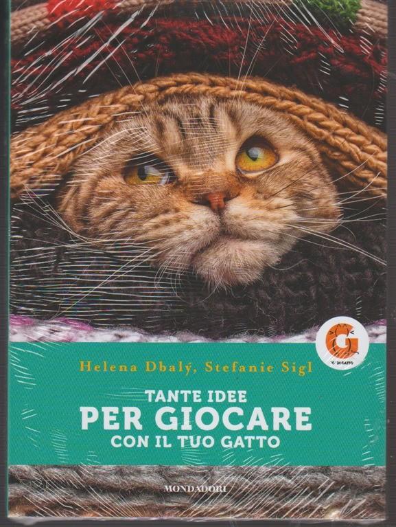 Tante idee per giocare con il tuo gatto di Helena Dbaly & Stefanie Sigl