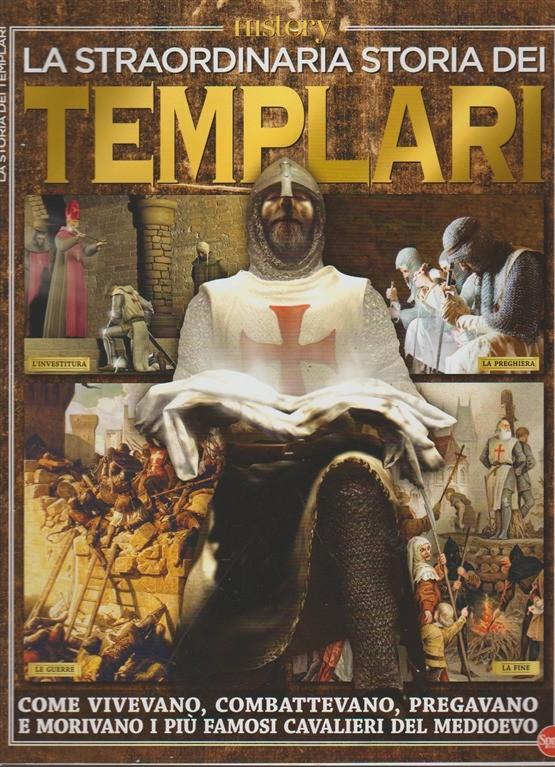 La storia dei Templari - Bimestrale by History RIEDIZIONE