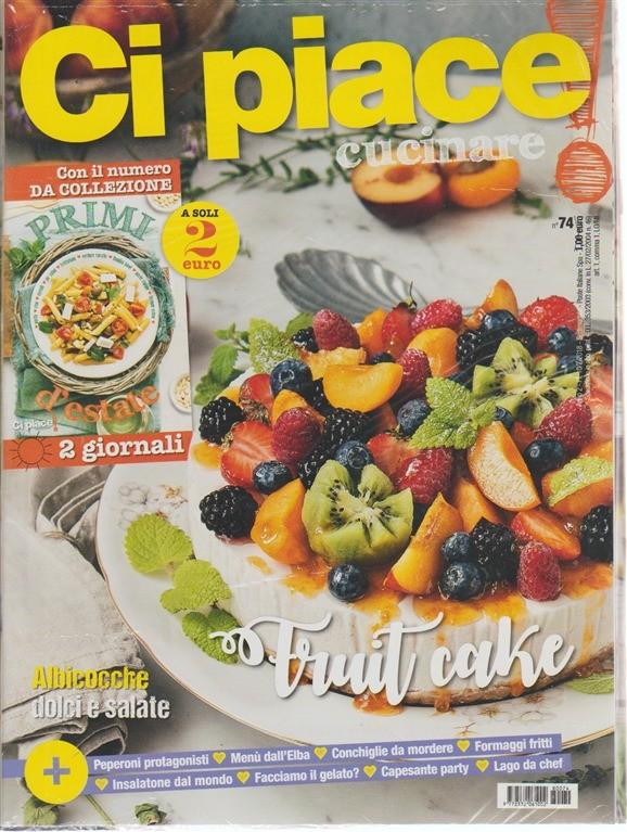 Ci Piace Cucinare ! -  + Primi d'estate - n. 74 - 10/7/2018 - settimanale - 2 giornali