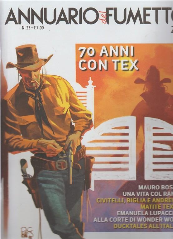 Annuario Fumetto - 70 Anni Con Tex - n. 23 - 2018 -