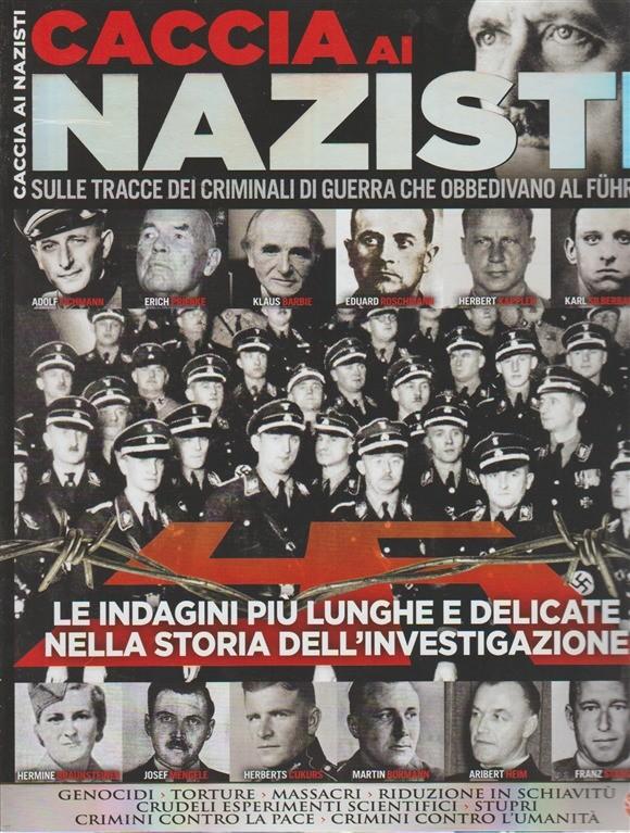 Guerre E Guerrieri Speciale - Caccia ai nazisti - n. 3 - bimestrale - agosto - settembre 2018  - riedizione