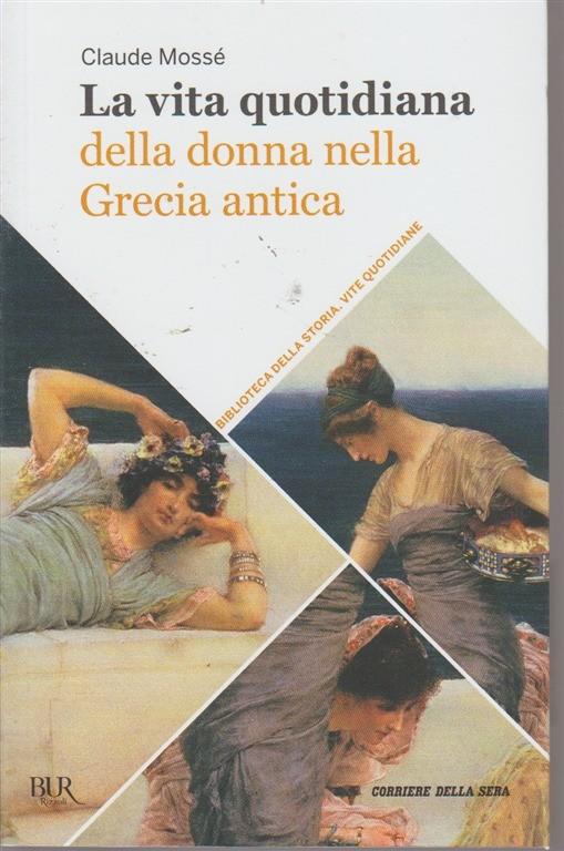 La vita quotidiana della donna nella Grecia antica - volume 33 -  settimanale - 1bc578efde87
