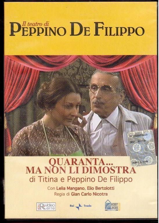 IL TEATRO DI PEPPINO DE FILIPPO QUARANTA MA NON LI DIMOSTRA (DVD)