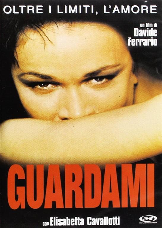 Guardami - Elisabetta Cavallotti, Yorgo Voyagis, Stefania Orsola Garello (DVD)