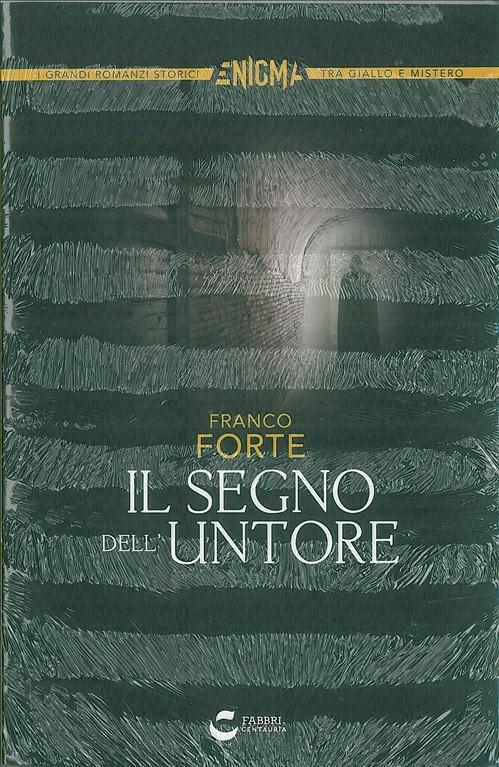 Libro IL SEGNO DELL'UNTORE di Franco Forte della Fabbri editore