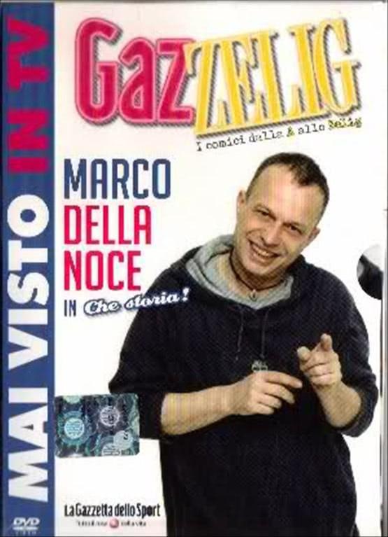 GazZelig - I Comici dalla A alle Zelig - Marco Della Noce