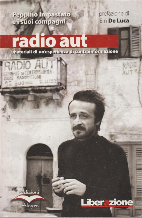 Peppino Impastato e i suoi compagni - radio aut - Libro Liberazione