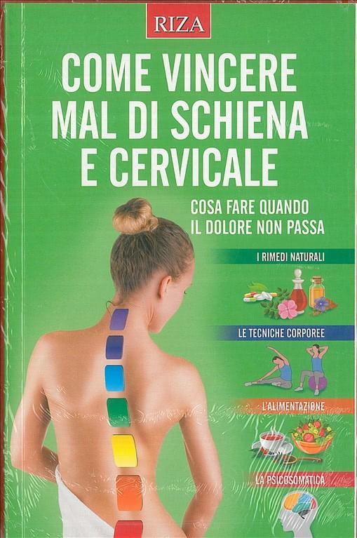 COME VINCERE IL MAL DI SCHIENA E CERVICALE - Edizioni RIZA