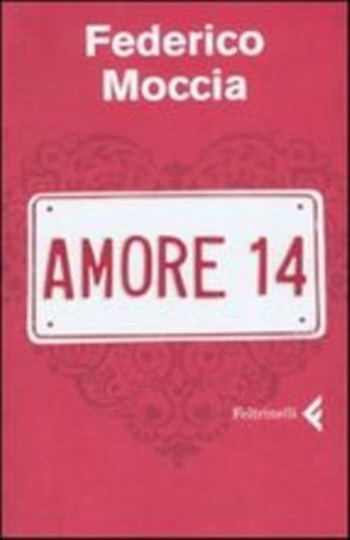 Amore 14 - di Federico Moccia - Libro