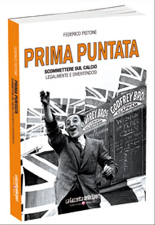 PRIMA PUNTATA - Scommettere sul calcio legalmente e divertendosi Libro