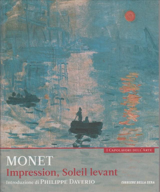 Monet Impression, Soleil levant - I capolavori dell'arte Corriere della Sera n.9