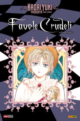 Kaori Yuki Presenta Nuove Edizione - N° 1 - Favole Crudeli - Manga Moon Planet Manga