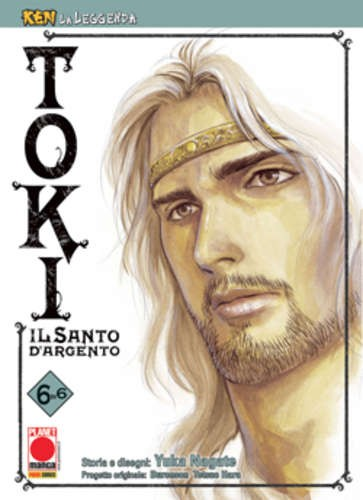 Ken La Leggenda - N° 18 - Toki Il Santo D'Argento 6 (M6) - Toki Planet Manga
