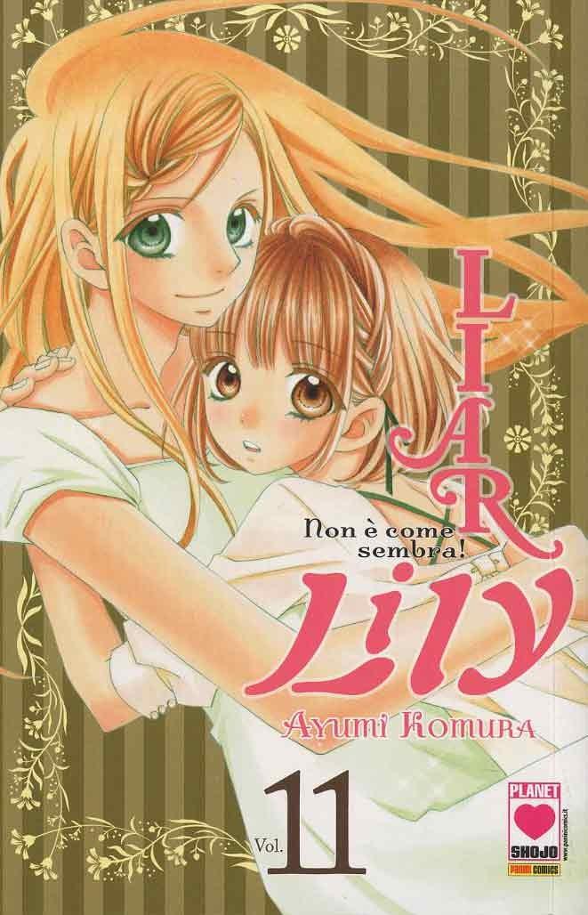 Liar Lily - N° 11 - Non E' Come Sembra! - Manga Rainbow Planet Manga