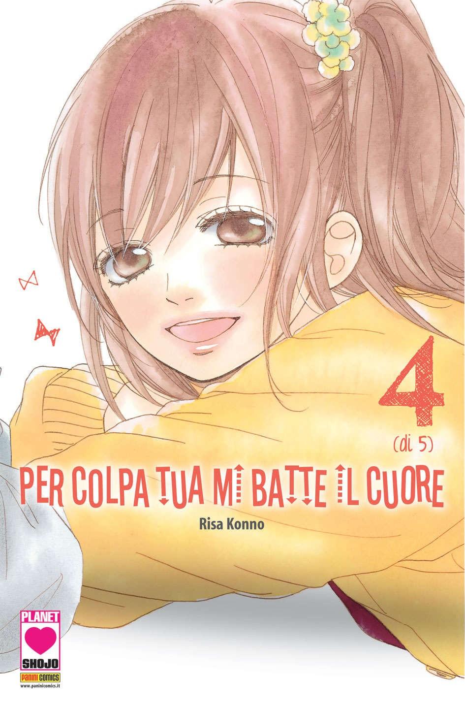 Per Colpa Tua Mi Batte Il Cuore - N° 4 - Per Colpa Tua Mi Batte Il Cuore - Manga Kiss Planet Manga