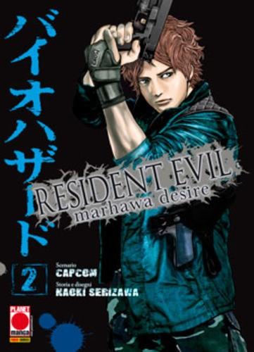 Resident Evil - N° 2 - Marhawa Desire - Akuma Planet Manga