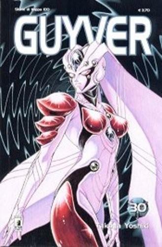 Guyver - N° 30 - Guyver 30 - Storie Di Kappa Star Comics