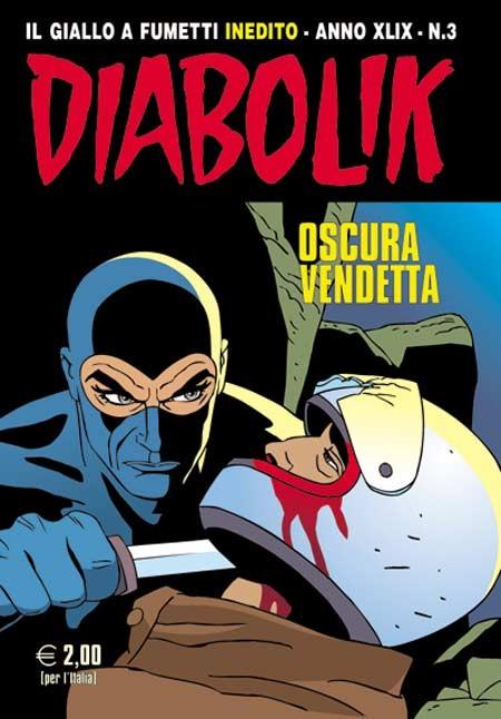 Diabolik Anno 49 - N° 3 - Oscura Vendetta - Diabolik 2010 Astorina Srl