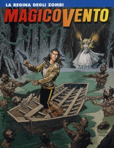 Magico Vento - N° 121 - La Regina Degli Zombi - Bonelli Editore
