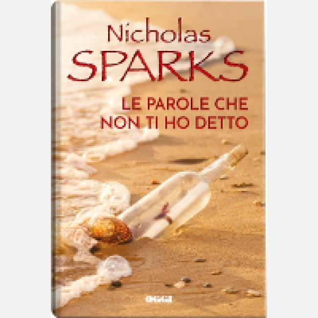 Oggi I Grandi Romanzi Di Nicholas Sparks Le Parole Che Non Ti Ho